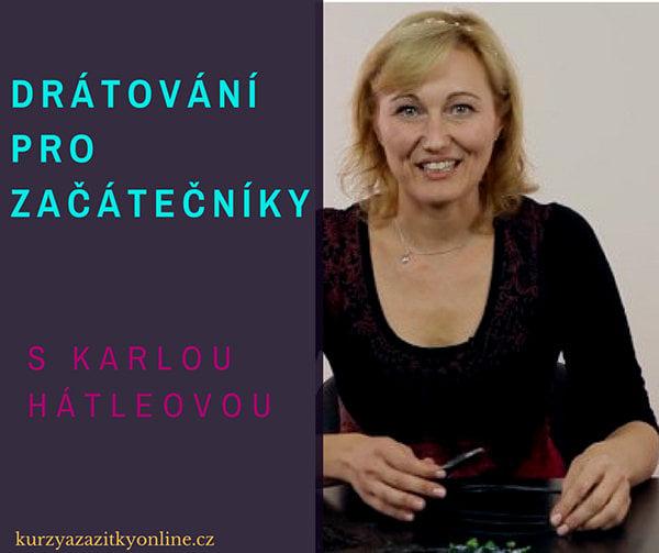 Fotografie: Kajjka Hátleová - online kurz drátování pro začátečníky