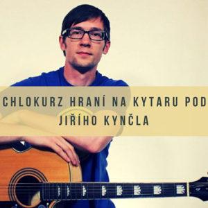 Rychlokurz hry na kytaru podle Jiřího Kynčla