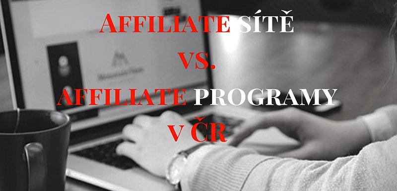 Affiliate sítě vs. affiliate programy v ČR