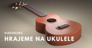 """Online kurz pro začátečníky """"Hrajeme na ukulele"""""""
