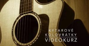 Kytarové kolovrátky – vybrnkávání na kytaru